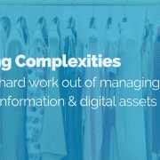Clothing Complexities: Take the hard work out of managing your product information & digital assets