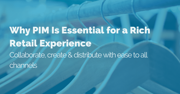 Why-Pim-is-Essential-for-a-Rich-Retail-Experience