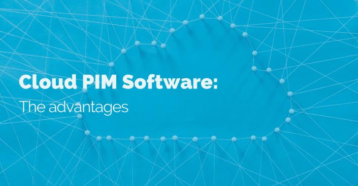 The advantages of cloud PIM software