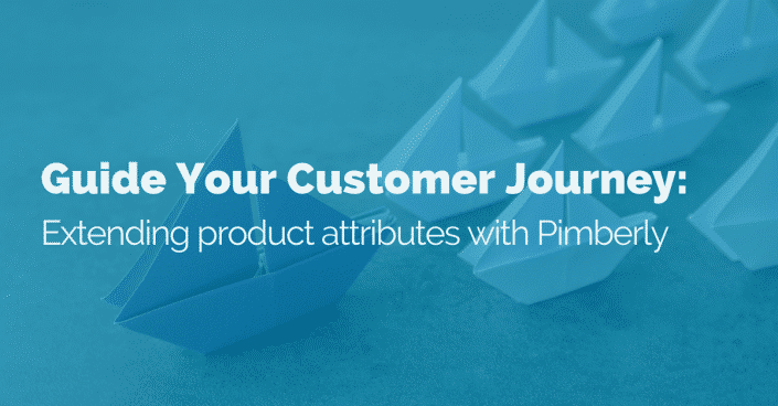 guide-customer-journey-by-extending-product-attributes