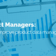 product-managers-improve-product-data-management