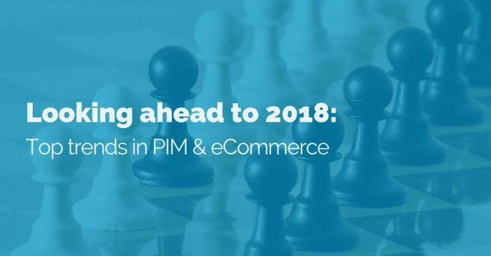 Top trends in PIM & eCommerce