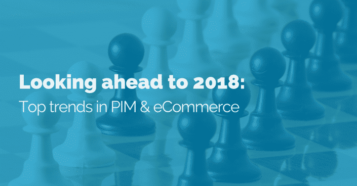 Looking-ahead-2018-Top-trends-PIM-eCommerce