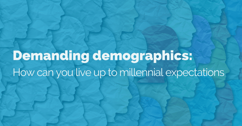 Demanding-demographics-live-up-to-millennial-expectations