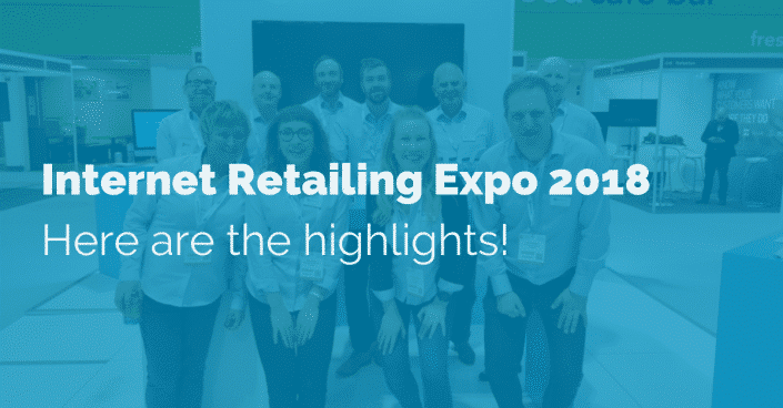 Internet Retailing Expo 2018 Highlights