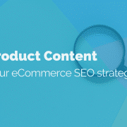 Rich Product Content: Key to your eCommerce SEO strategy