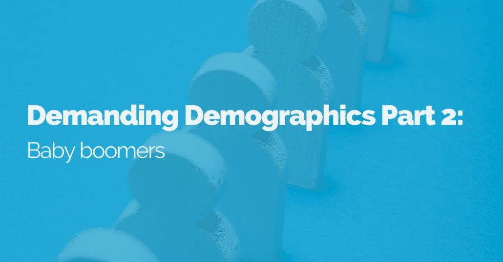 demanding-demographics-part-2-baby-boomers