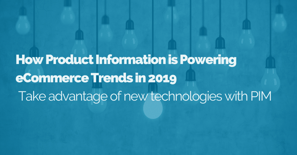 2019-ecommerce-trends-powered-by-product-information