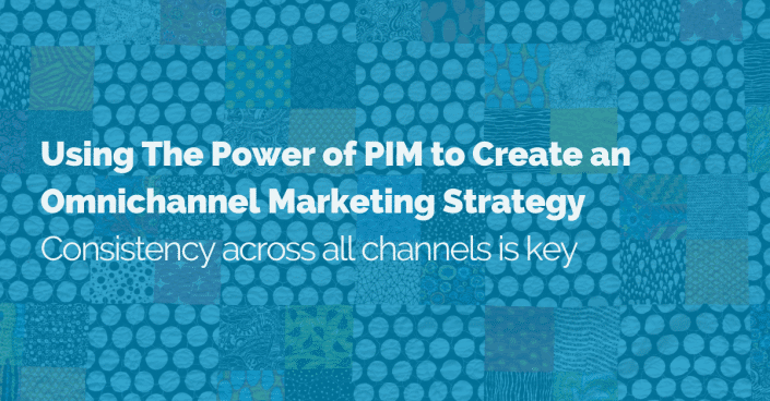 power-of-pim-to-create-an-omnichannel-strategy