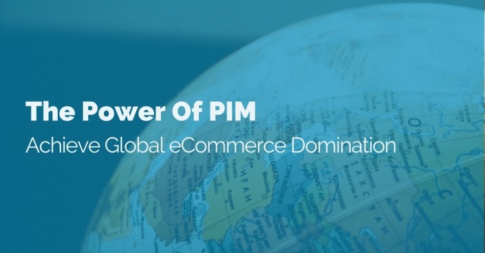 acheive-global-ecommerce-domination-with-pim