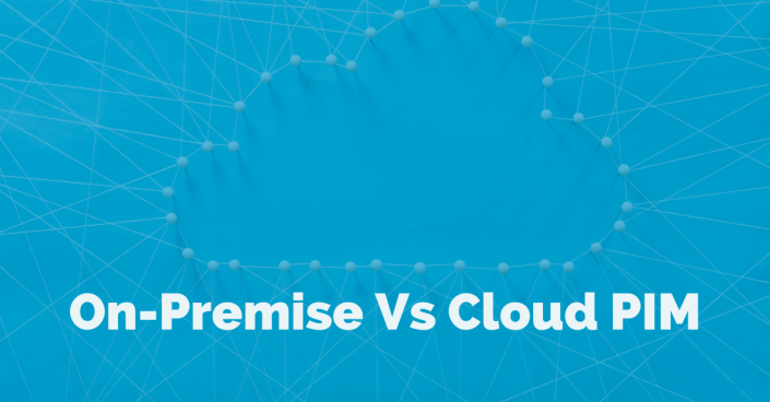 An on-premise and cloud PIM have the ability to manage product data.