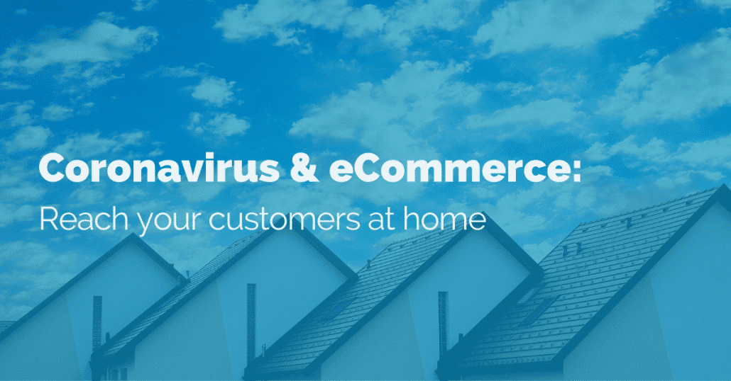 coronavirus-and-ecommerce-reach-your-customers-at-home