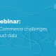 eCommerce Event: Solve Challenges with PIM software