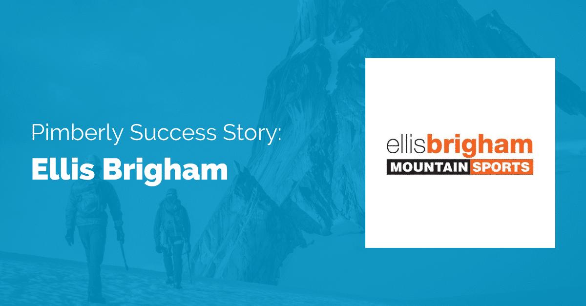 Pimberly Success Story: Ellis Brigham Mountain Sports