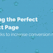 Creating the Perfect Product Page: Tips & tricks to increase conversion rates