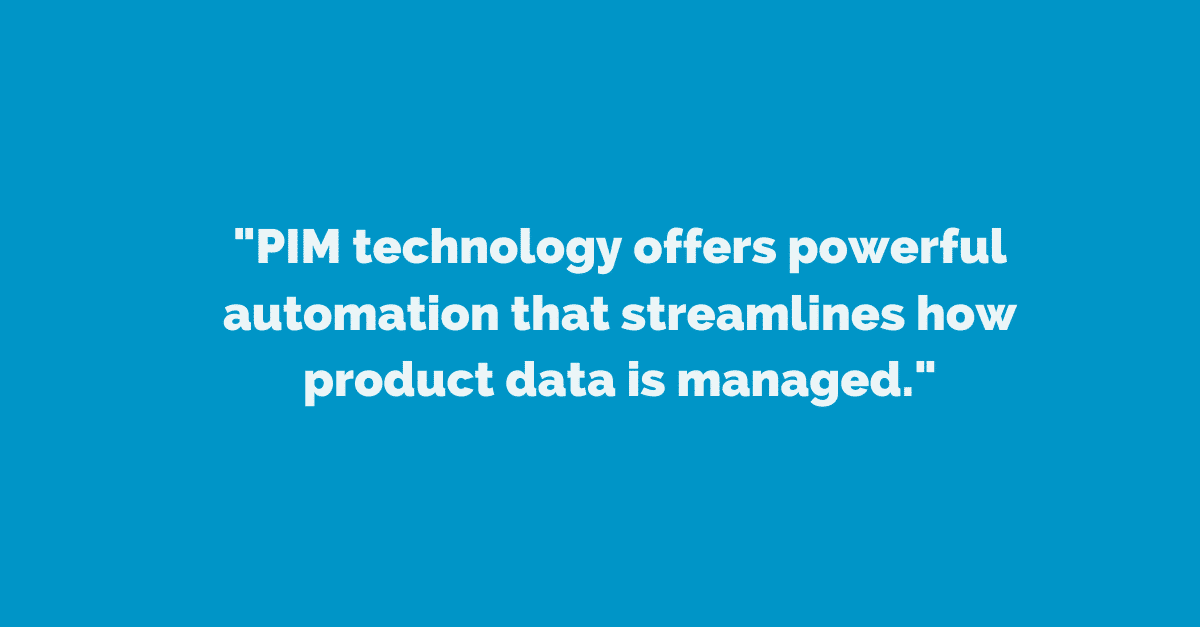 PIM software provides exceptional automation that helps to increase productivity.