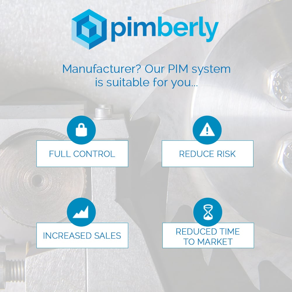 The benefits of Pimberly PIM for Manufacturers