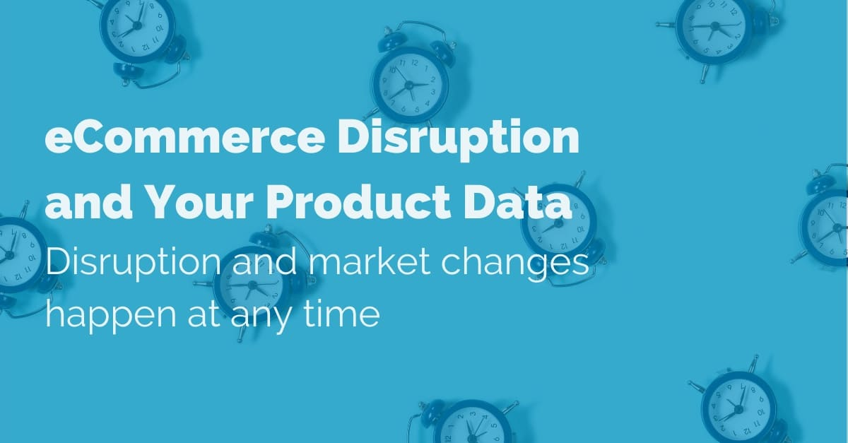 eCommerce-disruption-and-your-product-data copy