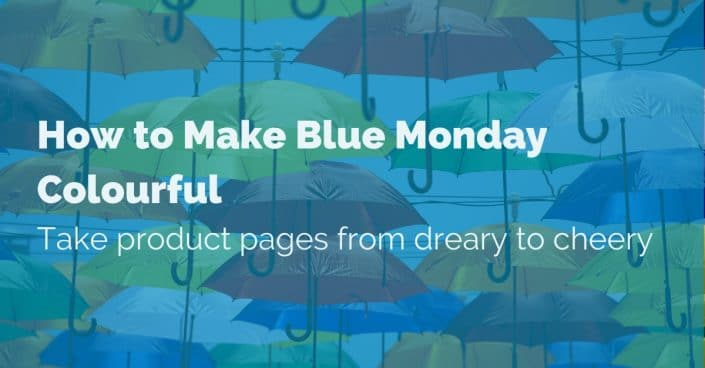 how-to-make-blue-monday-colourful