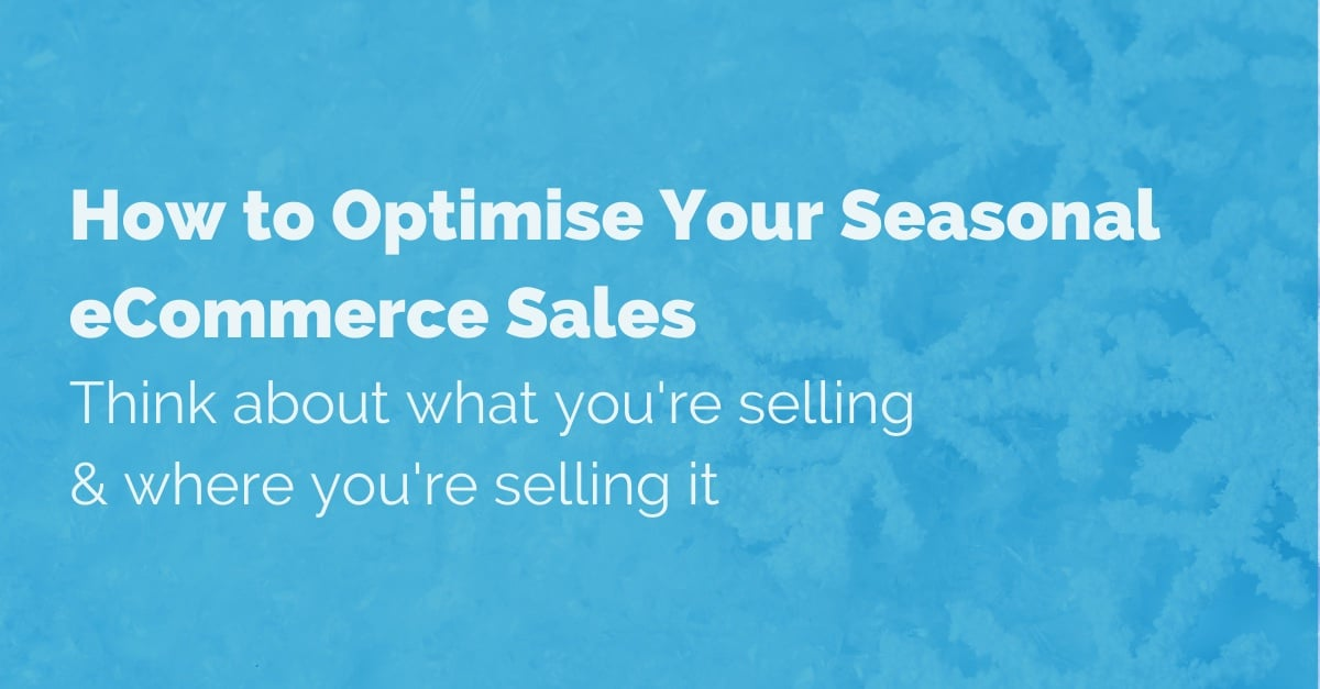 how-to-optimise-seasonal-ecommerce-sales