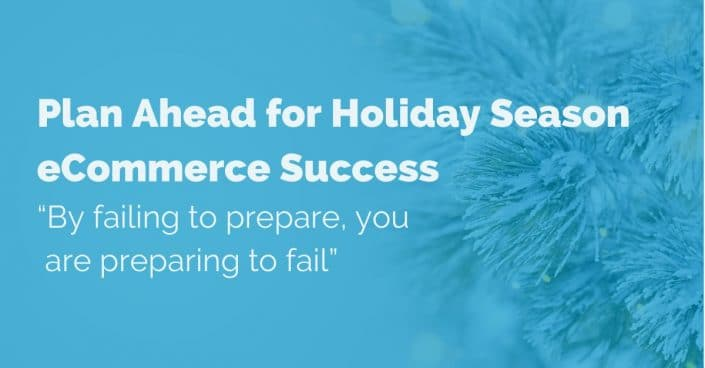 planning-ahead-for-holiday-season-ecommerce-success
