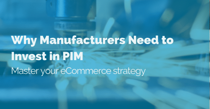 why-manufacturers-need-to-invest-in-pim
