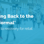 Bouncing Back to the 'New Normal': The route to recovery for retail