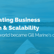 Facilitating Business Growth & Scalability: How the world became Gill Marine's oyster