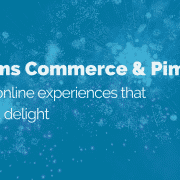Williams Commerce & Pimberly: Creating online experiences that surprise & delight