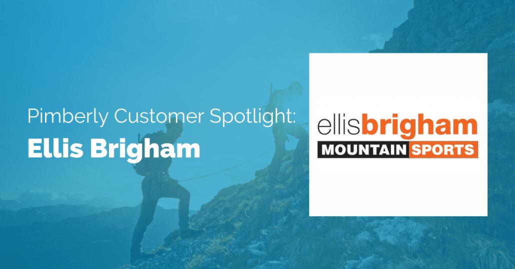 Pimberly-Customer-Spotlight-Ellis-Brigham