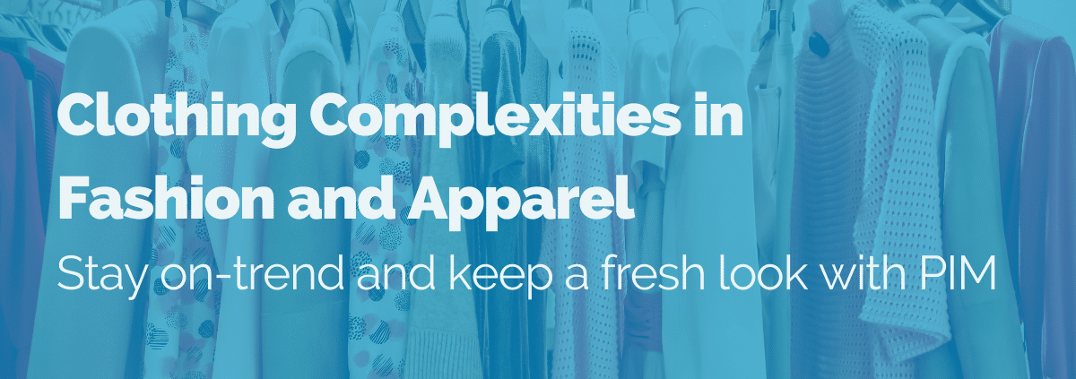 clothing-complexities-pim-for-fashion-apparel